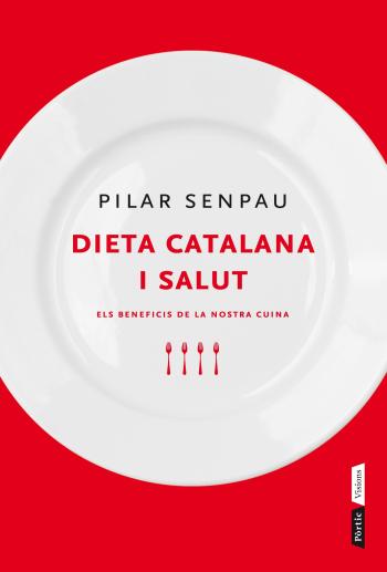 DIETA CATALANA I SALUT : ELS BENEFICIS DE LA NOSTRA CUINA