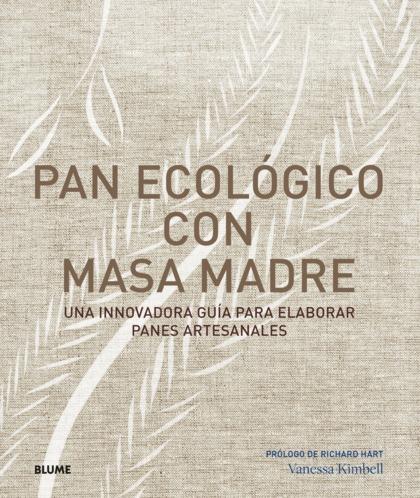 PAN ECOLÓGICO CON MASA MADRE                                                    UNA INNOVADORA