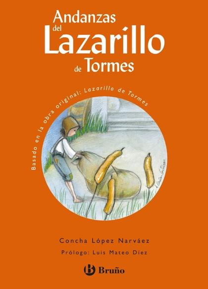 ANDANZAS DEL LAZARILLO DE TORMES: BASADO EN LA OBRA ORIGINAL, LAZARILLO DE TORMES