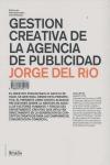 GESTIÓN CREATIVA DE LA AGENCIA DE PUBLICIDAD