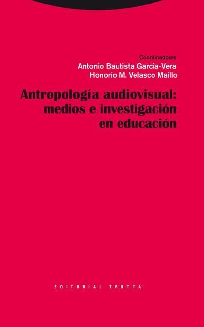 ANTROPOLOGÍA VISUAL : MEDIOS E INVESTIGACIÓN EN EDUCACIÓN