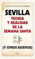 SEVILLA TEORIA Y REALIDAD DE LA SEMANA SANTA.