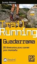 TRAIL RUNNING GUADARRRAMA. 20 ITINERARIOS PARA CORRER POR MONTAÑA