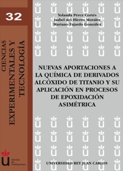 Nuevas aportaciones a la química de derivados alcóxido de titanio y su aplicación en el proceso