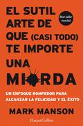 SUTIL ARTE DE QUE (CASI TODO) TE IMPORTE UNA MIERDA, EL