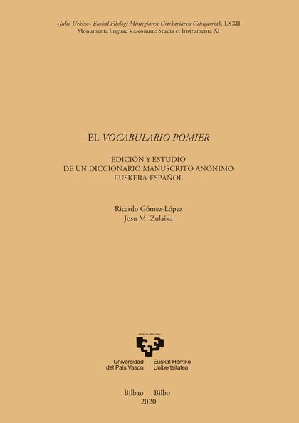 EL VOCABULARIO POMIER. EDICIÓN Y ESTUDIO DE UN DICCIONARIO MANUSCRITO ANÓNIMO EU.