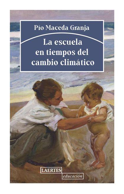 ESCUELA EN TIEMPOS DEL CAMBIO CLIMÁTICO, LA