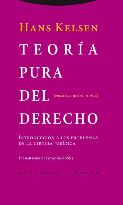 TEORÍA PURA DEL DERECHO : INTRODUCCIÓN A LOS PROBLEMAS DE LA CIENCIA JURÍDICA