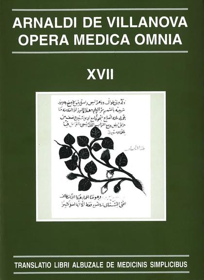 OPERA MEDICA OMNIA VOL. XVII. RÚSTICA. TRANSLATIO LIBRI ALBUZALE DE MEDICINIS SI.