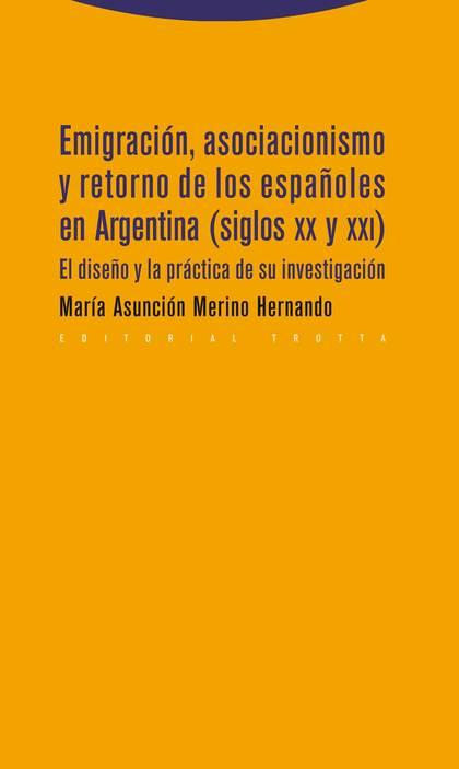 EMIGRACIÓN, ASOCIACIONISMO Y RETORNO DE LOS ESPAÑOLES EN ARGENTINA (SIGLOS XX Y XXI) : EL DISEÑ