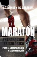 MARATÓN. PREPARACIÓN PSICOLÓGICA PARA EL ENTRENAMIENTO Y LA COMPETICIÓN