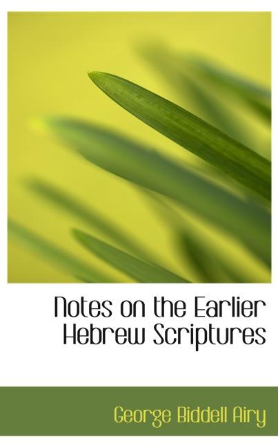 Notes on the Earlier Hebrew Scriptures