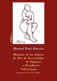 HISTORIA DE LOS LIBROS DE ORO DE LAS TERTULIAS DE PINTORES Y ESCULTORES VALENCIA. SEGUNDA PARTE