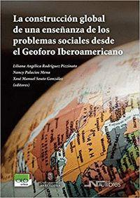 LA CONSTRUCCIÓN GLOBAL DE UNA ENSEÑANZA DE LOS PROBLEMAS SOCIALES DESDE EL GEOFO.