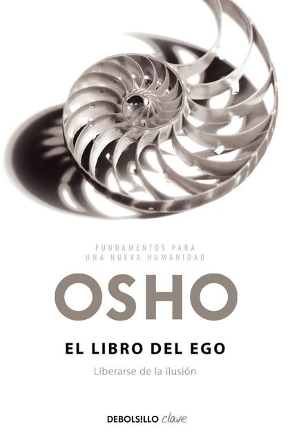 EL LIBRO DEL EGO. LIBERARSE DE LA ILUSIÓN
