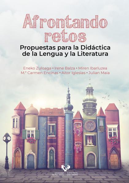 AFRONTANDO RETOS. PROPUESTAS PARA LA DIDÁCTICA DE LA LENGUA Y LA LITERATURA