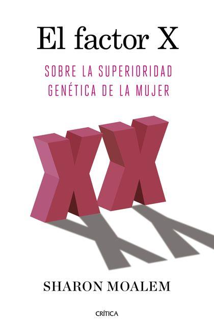 EL FACTOR X. SOBRE LA SUPERIORIDAD GENÉTICA DE LA MUJER