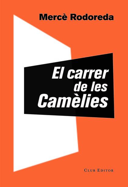 EL CARRER DE LES CAMÈLIES.