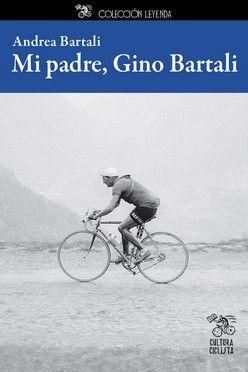 MI PADRE, GINO BARTALI.