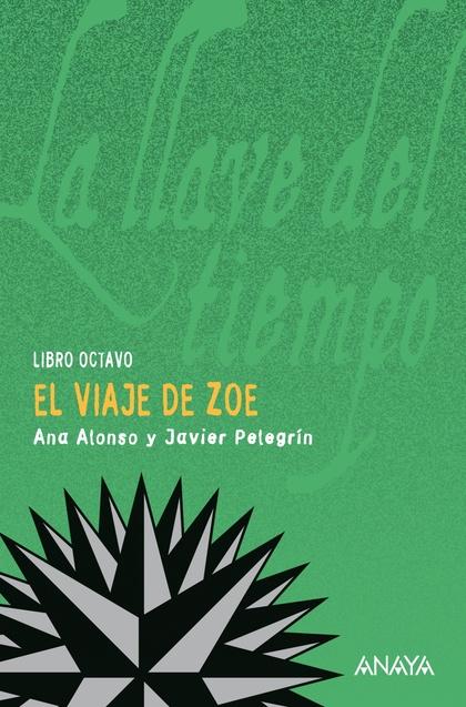 EL VIAJE DE ZOE : LIBRO OCTAVO