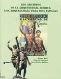 LOS ARCHIVOS DE LA ARQUEOLOGÍA IBÉRICA: UNA ARQUEOLOGÍA PARA DOS ESPAÑAS