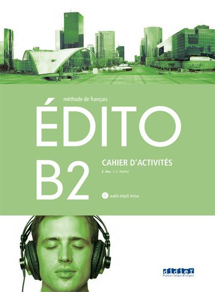 EDITO B2 EXERCICES+CD ED.18.