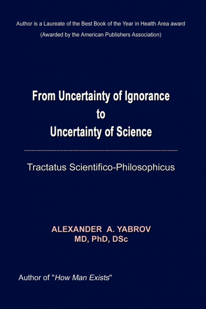FROM UNCERTAINTY OF IGNORANCE TO UNCERTAINTY OF SCIENCE. TRACTATUS SCIENTIFICO-P