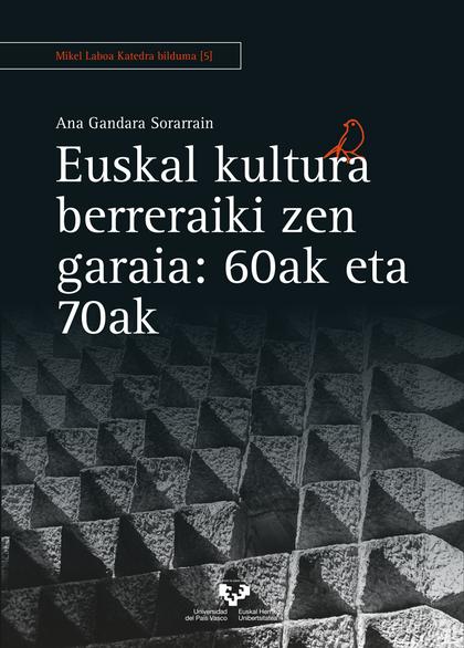 EUSKAL KULTURA BERRERAIKI ZEN GARAIA: 60AK ETA 70AK