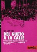 DEL GUETO A LA CALLE. MOVIMIENTO GAY Y LESBIANO EN PAIS VASCO Y NAVARRA 1975-1983