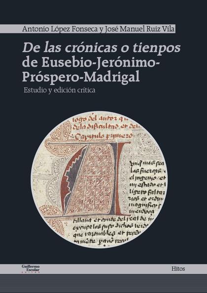 DE LAS CRÓNICAS O TIENPOS DE EUSEBIO-JERÓNIMO-PRÓSPERO-MADRIGAL.