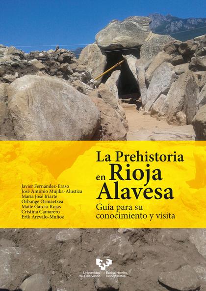 LA PREHISTORIA EN RIOJA ALAVESA                                                 GUÍA PARA SU CO