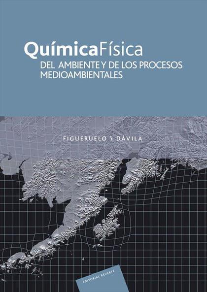 QUÍMICA FÍSICA DEL AMBIENTE Y DE LOS PROCESOS MEDIOAMB. 2A. ED. (PDF).