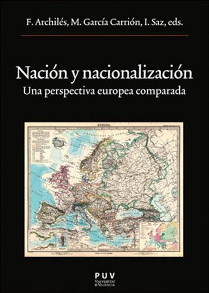 NACIÓN Y NACIONALIZACIÓN : UNA PERSPECTIVA EUROPEA COMPARADA