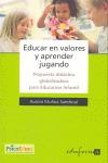 EDUCAR EN VALORES Y APRENDER JUGANDO. PROPUESTA DIDÁCTICA GLOBALIZADORA. PROPUESTA DIDACTICA GL