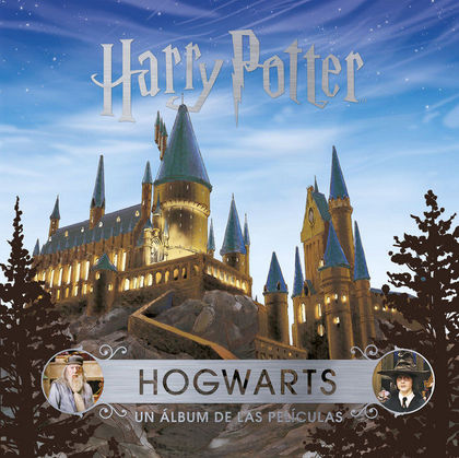 J.K ROWLING´S WIZARDING WORLD:HOGWARTS.UN ALBUM DE PELICULAS
