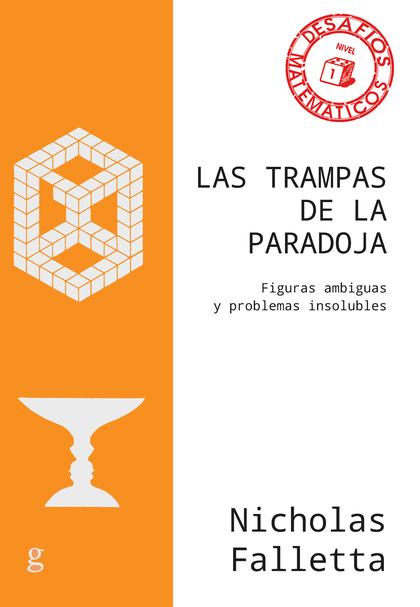 TRAMPAS DE LA PARADOJA, LAS.