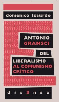 ANTONIO GRAMSCI DEL LIBERALISMO AL ´COMUNISMO CRÍTICO´