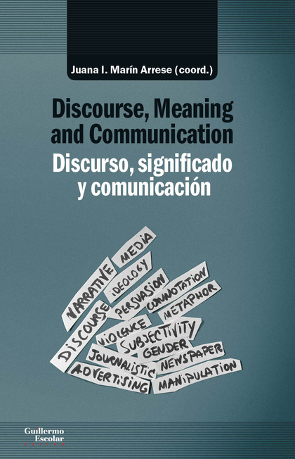 DISCURSO, SIGNIFICADO Y COMUNICACIÓN / DISCOURSE, MEANING AND COMMUNICATION