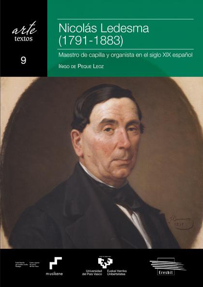 NICOLÁS LEDESMA (1791-1883). MAESTRO DE CAPILLA Y ORGANISTA EN EL SIGLO XIX ESPA.