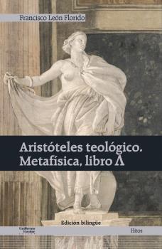 ARISTÓTELES TEOLÓGICO. METAFÍSICA, LIBRO ?.