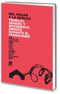 DEL HOGAR A LA HUELGA. TRABAJO, GÉNERO Y MOVIMIENTO OBRERO DURANTE EL FRANQUISMO.