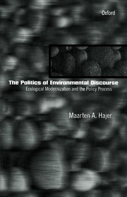 THE POLITICS OF ENVIRONMENTAL DISCOURSE