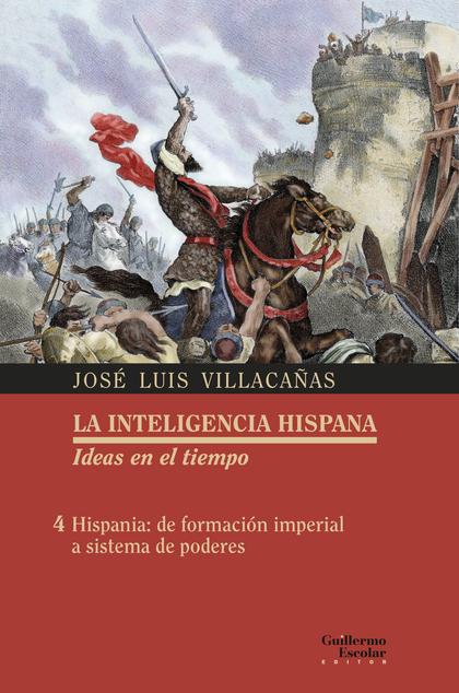 HISPANA: DE FORMACIÓN IMPERIAL A SISTEMA DE PODERES