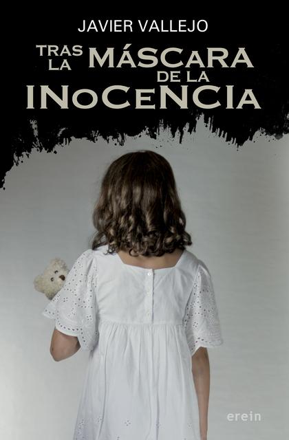 TRAS LA MÁSCARA DE LA INOCENCIA.