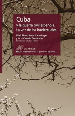 CUBA Y LA GUERRA CIVIL ESPAÑOLA. LA VOZ DE LOS INTELECTUALES