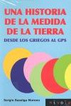 UNA HISTORIA DE LA MEDIDA DE LA TIERRA : DESDE LOS GRIEGOS AL GPS