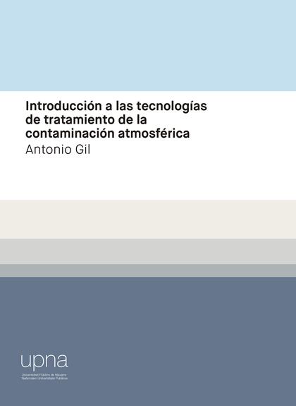 INTRODUCCIÓN A LAS TECNOLOGÍAS DE TRATAMIENTO DE LA CONTAMINACIÓN ATMOSFÉRICA
