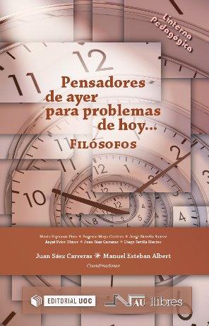 PENSADORES DE AYER PARA PROBLEMAS DE HOY-- FILÓSOFOS