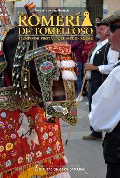LA ROMERÍA DE TOMELLOSO. TIEMPO DE FIESTA EN EL MEDIO RURAL