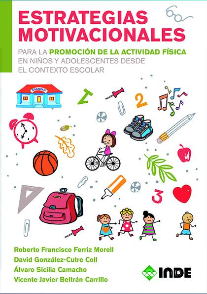 ESTRATEGIAS MOTIVICIONALES PARA LA PROMOCION DE LA ACTIVIDAD FÍSICA EN NIÑOS Y A